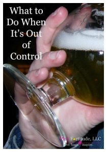What to Do When It's Out of Control