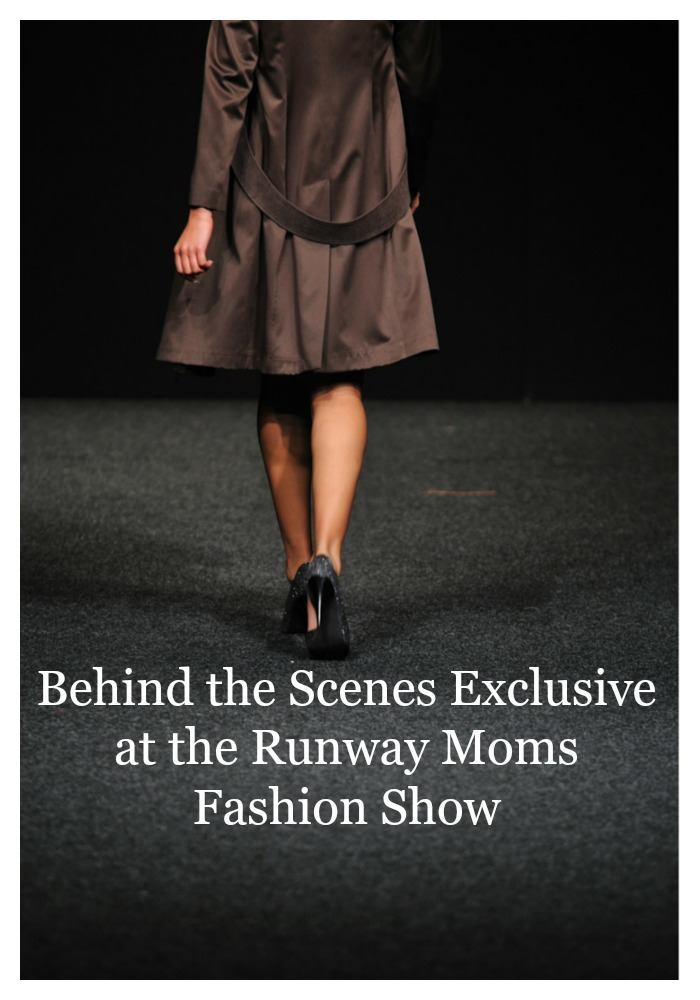 Behind the Scenes Exclusive at the Runway Moms Fashion Show by coconutheadsurvivalguide.com