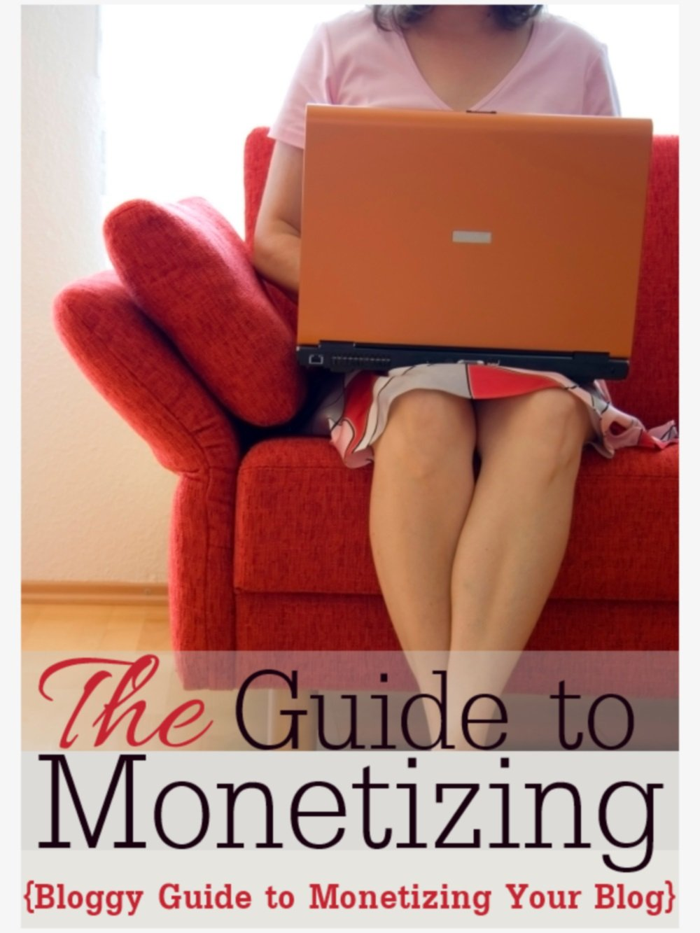 The Guide to Monetizing