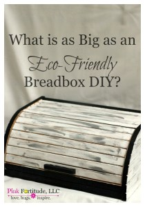 What is as Big as an Eco-Friendly Breadbox DIY?