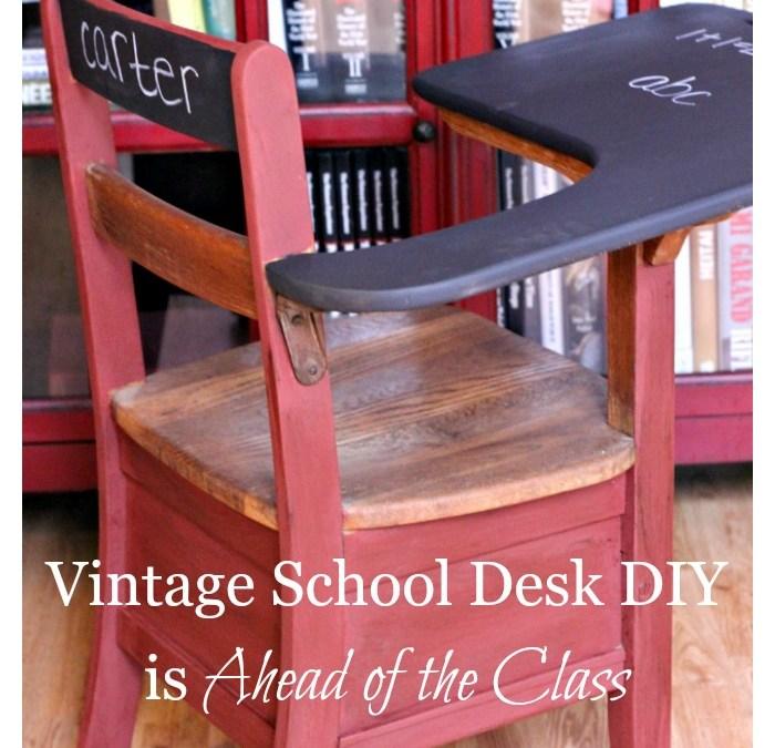 Vintage School Desk DIY is the Head of the Class