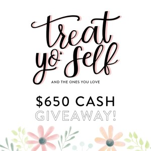 Treat Yo Self $650 Cash Giveaway