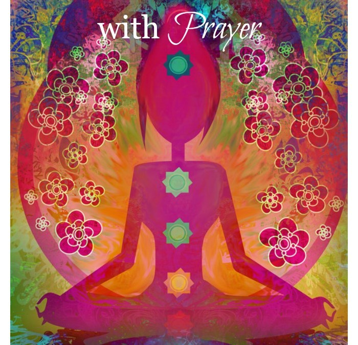 Healing Your Chakras with Prayer
