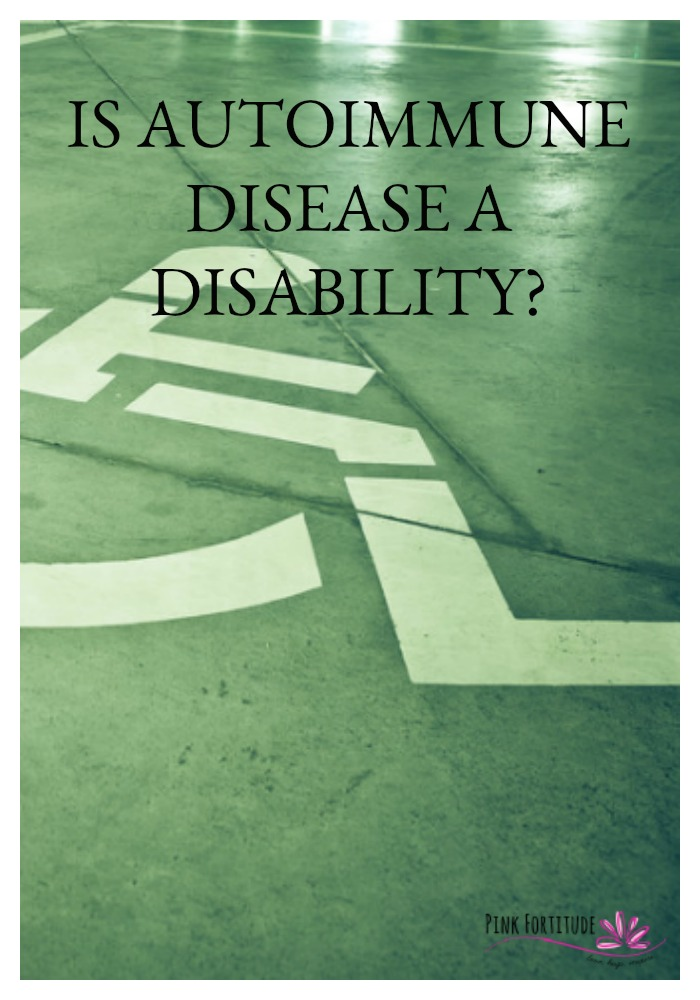 Is Autoimmune Disease a disability? This is the million dollar question.The short answer is yes, but it comes with a more complicated explanation. This article is a must-read for anyone with an autoimmune condition, especially if you are working a full time job.