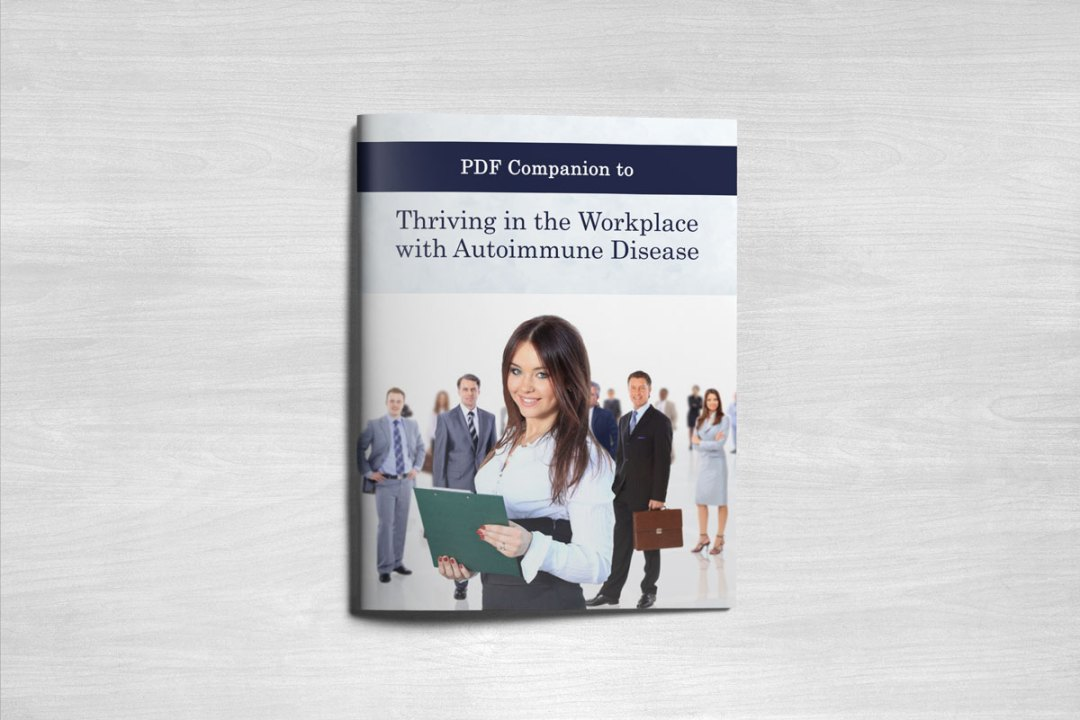 PDF Companion to Thriving in the Workplace with Autoimmune Disease