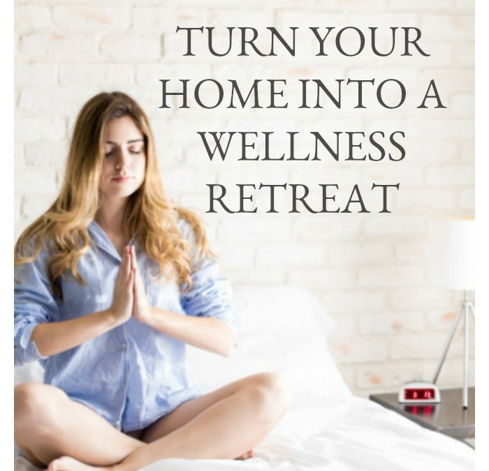 Turn Your Home into a Wellness Retreat