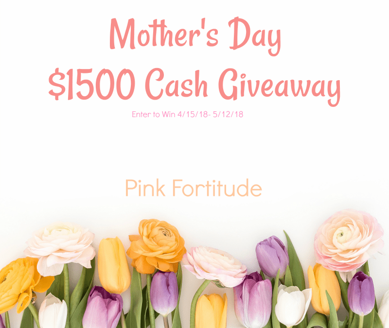 Mother's Day Huge Cash Giveaway
