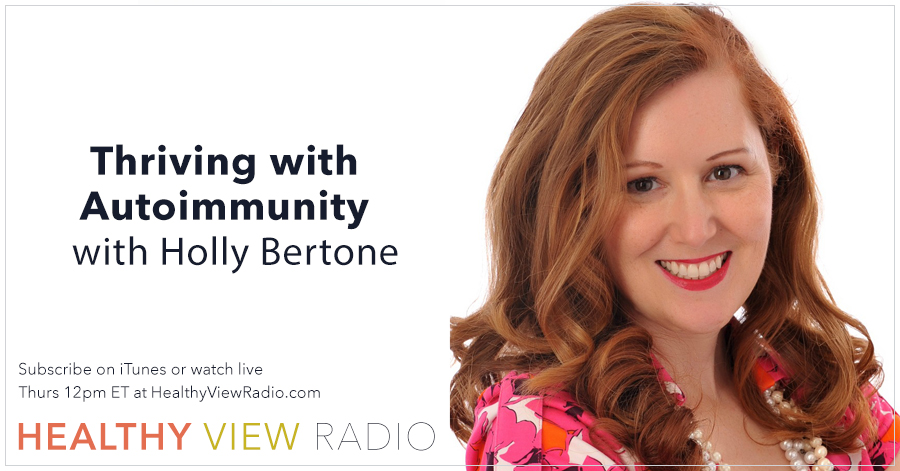 Thriving with Autoimmunity - Healthy View Radio
