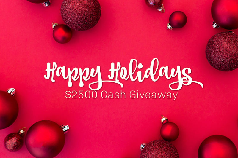 Happy Holidays $2500 Giveaway