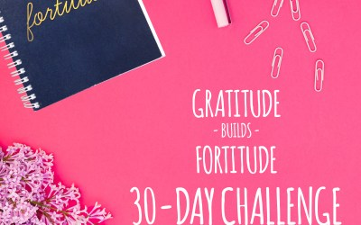 Gratitude Builds Fortitude 30-Day Challenge