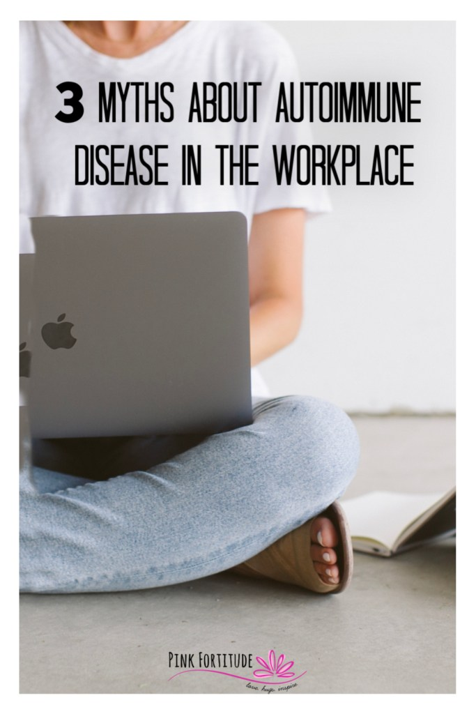 There is a lot of misconception about Autoimmune Disease in the Workplace, not only from HR professionals, managers, and employers, but also even employees themselves with Autoimmune Disease. These are 3 myths about Autoimmune Disease in the workplace and the facts to dispel them.