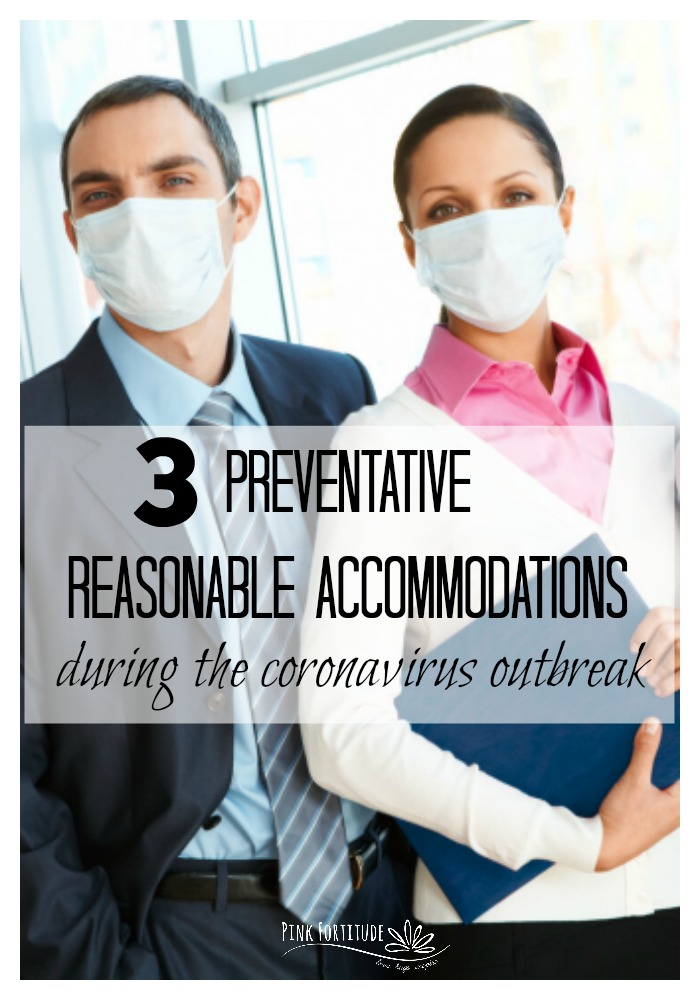 While everyone is running around in face masks and dousing themselves in hand sanitizer, there is a population of individuals who are literally fearing for their lives when it comes to exposure to the Coronavirus (COVID-19). Individuals who are immunocompromised or have a weakened immune system are at an increased risk not just during flu season, but especially during outbreaks such as COVID-19. Offering preventative reasonable accommodations during the Coronavirus outbreak is one way to help protect your most at-risk employees. Here's why.