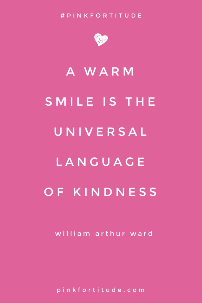 A Warm Smile is the Universal Language of Kindness Pin Quote William Arthur Ward