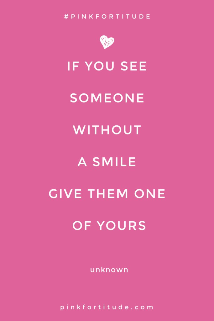 If you see someone without a smile give them one of yours quote pin