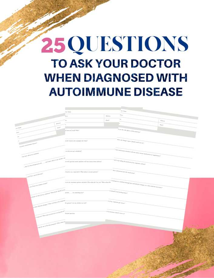 You've been given a diagnosis of an autoimmune disease. Now what? It's a lot to process, but it starts with knowing the right questions to ask your doctor. Here are 25 questions to ask your doctor when you've been diagnosed with an autoimmune disease. Plus a FREE printable guide to download!