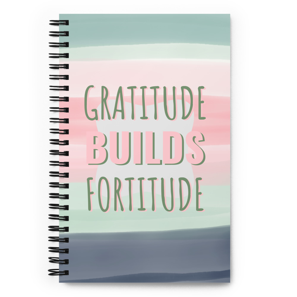 Gratitude Builds Fortitude Journal