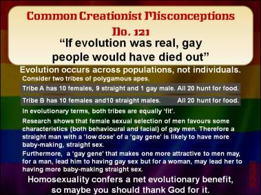 If evolution was real, gay people would have died out.