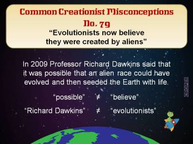 Evolutionists now believe they were created by aliens.