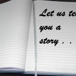 Let Us Tell You a Story- Part Three