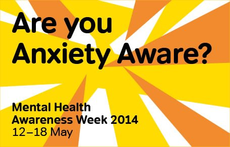 Anxiety – Mental Health Awareness Week 2014