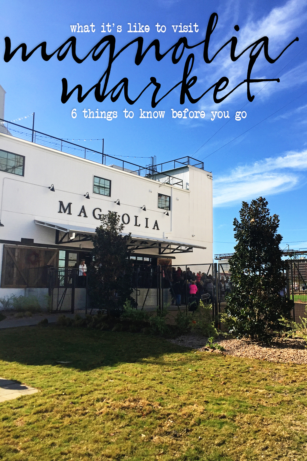 Visit Magnolia Market And The Silos 6 Things To Know Before You