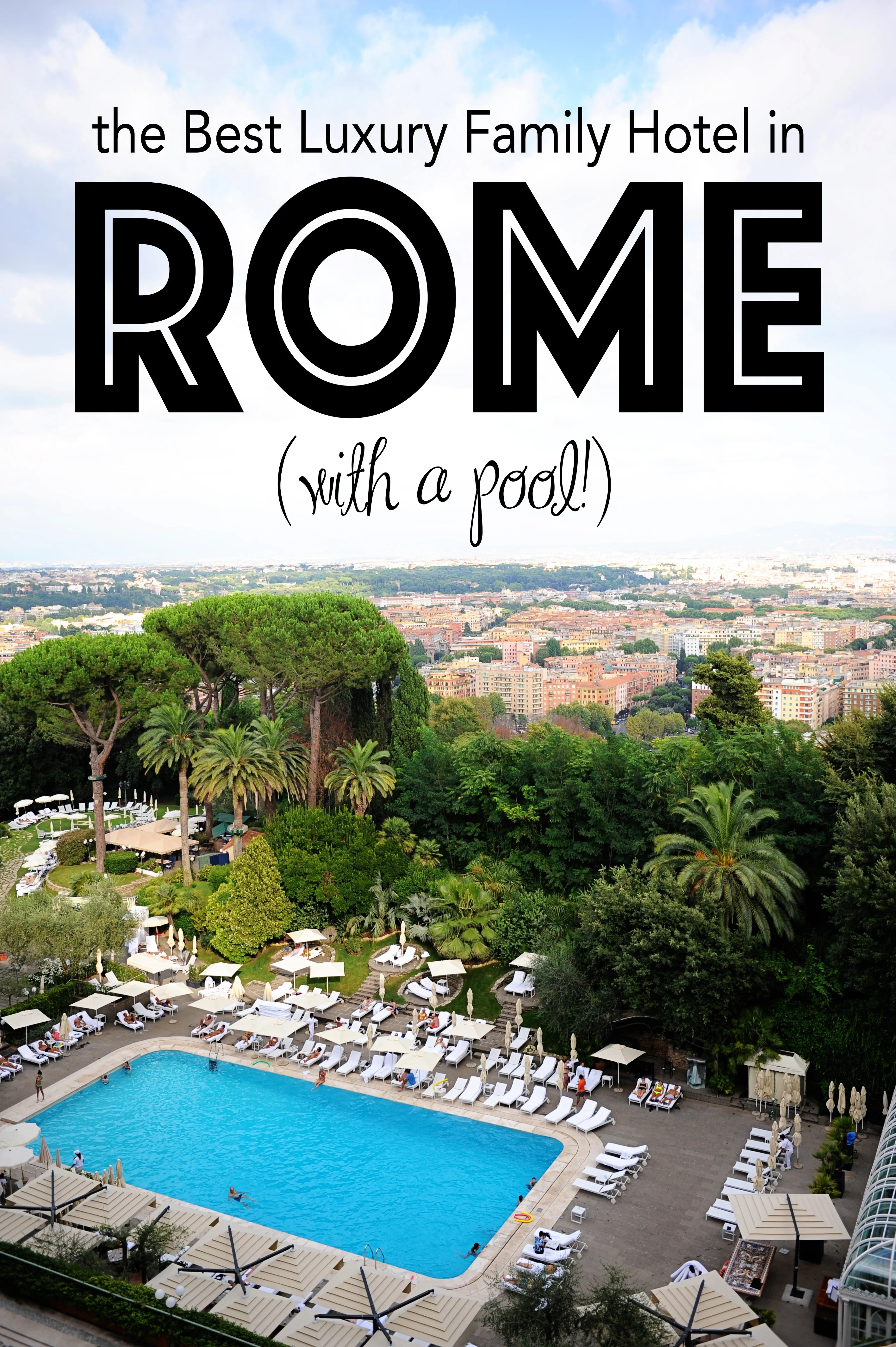 Family Hotels in Rome with Outdoor Pools : Rome Cavalieri Hotel