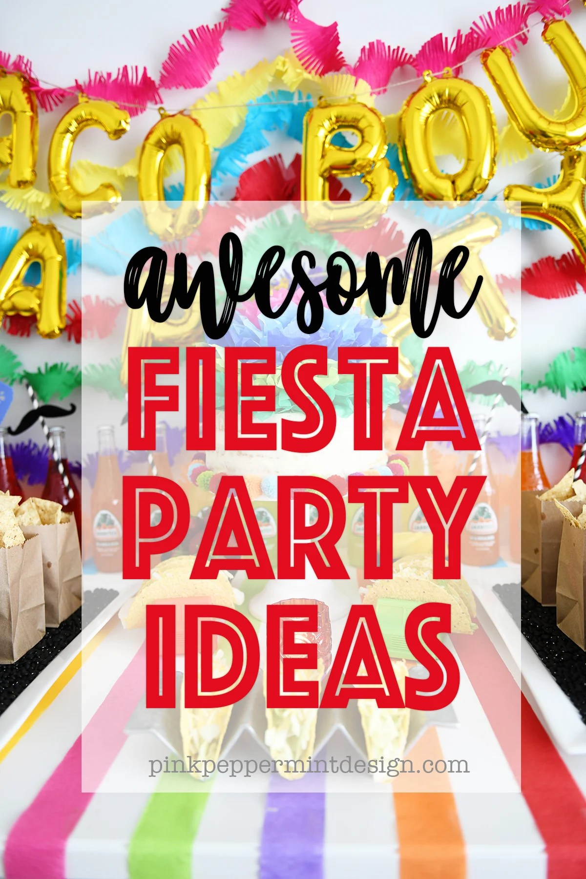 Taco Bout A Party : Fiesta Party Ideas