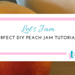 DIY Perfect Peach Jam – Pink Tool Girl