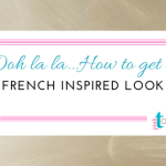 French-Inspired – Ooh la la!
