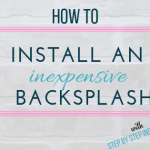 How to install an inexpensive Backsplash