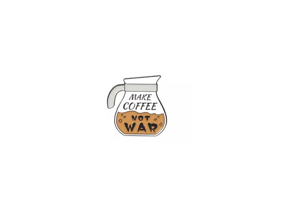 pin's make coffee not war