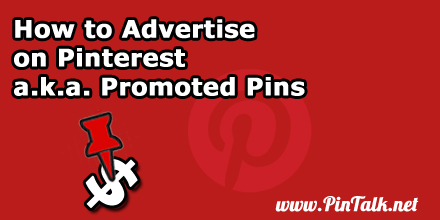 How to Advertise on Pinterest Promoted Pins