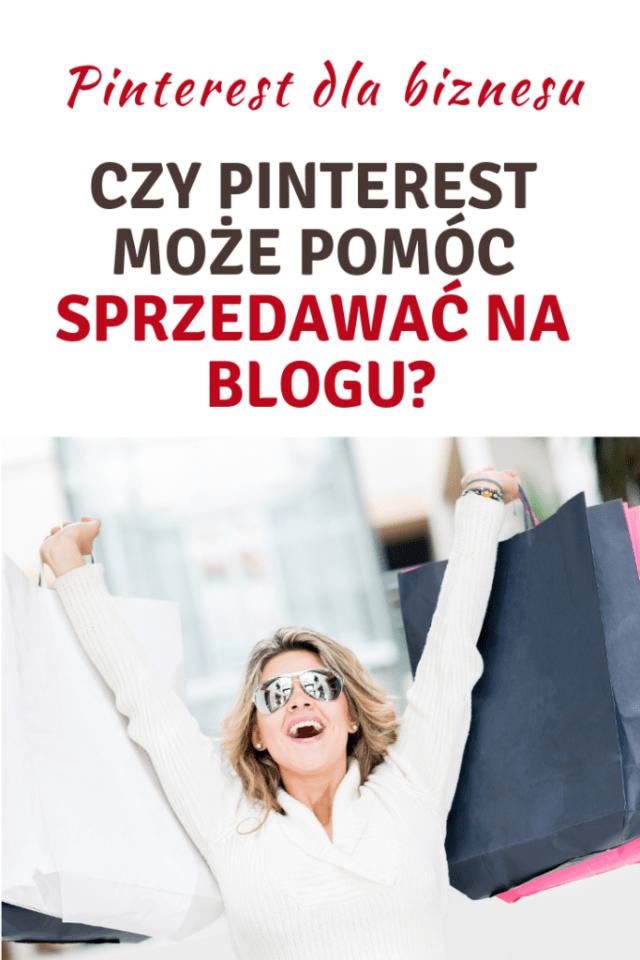 Czy Pinterest może pomóc sprzedawać na blogu?
