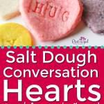 Valentine S Day Salt Dough Conversation Hearts Pint Sized Treasures