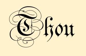 thou: original 2nd person singular pronoun
