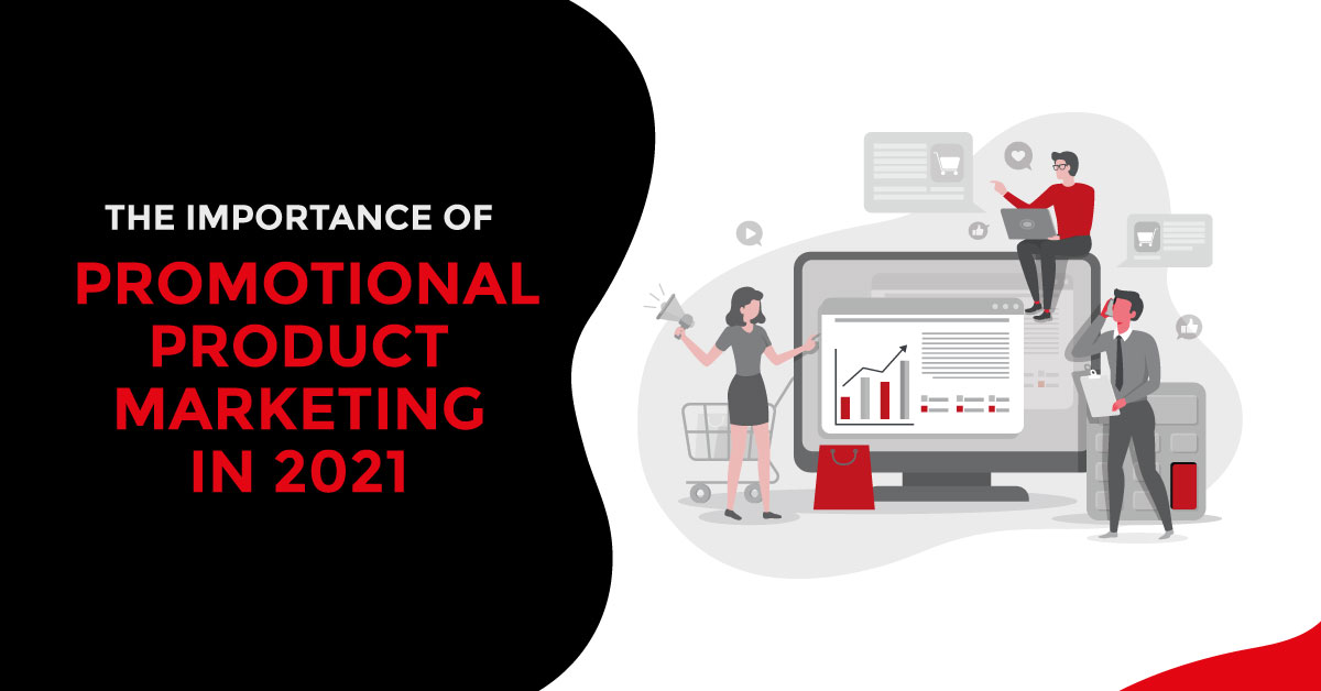 The Importance of Promotional Product Marketing in 2021 - A Blog by Pioneer Promo