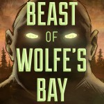 The Beast of Wolfe's Bay by Erk Evensen