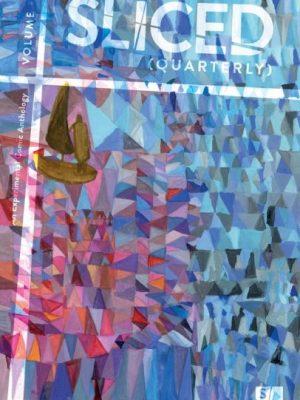 Kickstarter We Love: Sliced Quarterly Volume 3