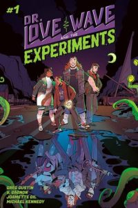 Review: Dr Love Wave And The Experiments #1 (Greg Gustin)