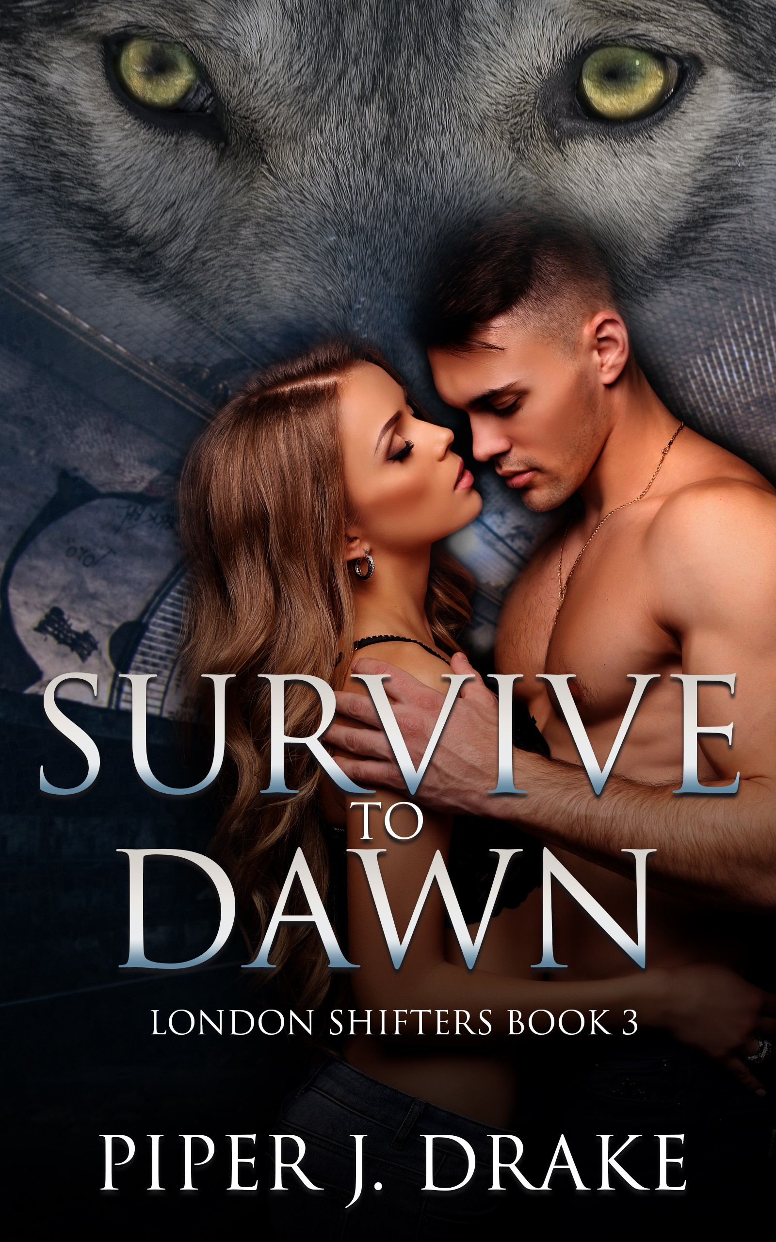 Survive to Dawn - Book Three of the London Shifters cover art