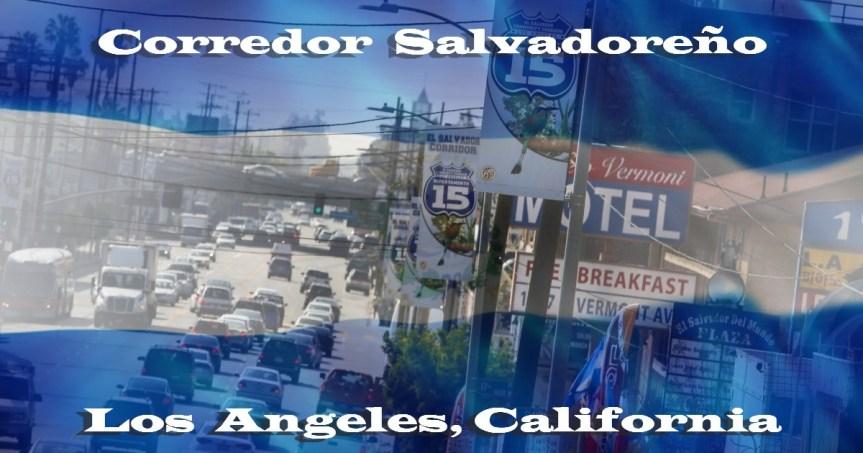 «El Salvador» en «Los Angeles»: Corredor Salvadoreño!