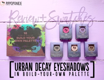 Review & Swatches: Urban Decay Eyeshadows in Build-Your-Own Palette