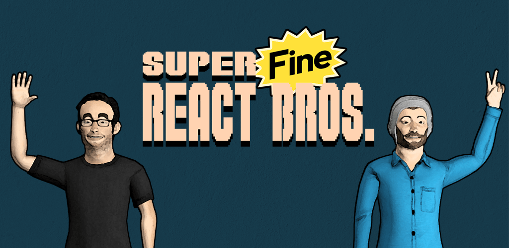 Super Fine React Brothers