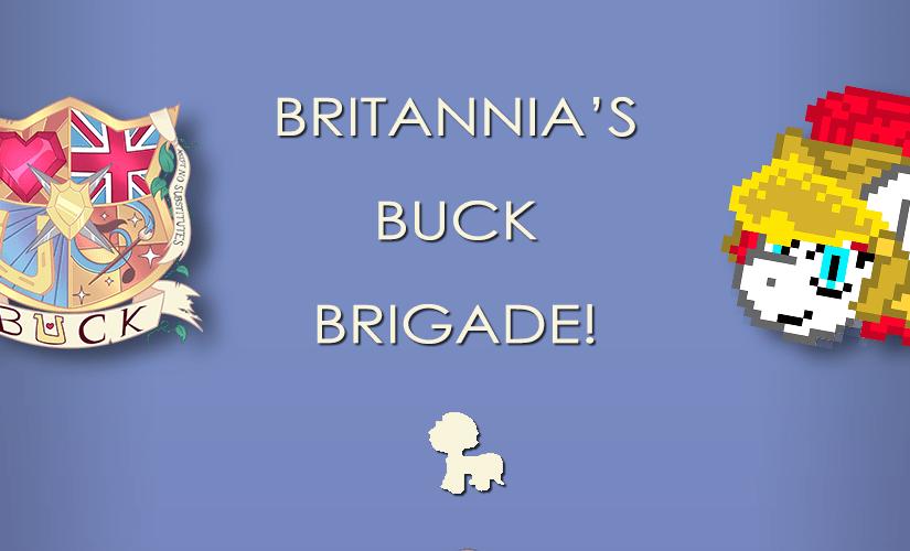 BRITANNIA'S BUCK BRIGADE!
