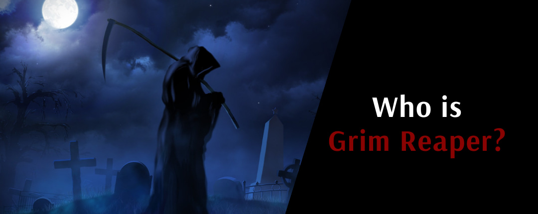 Who is the Grim Reaper?