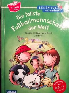 Die tollste Fussballmannschaft der Welt - Ein lustiges Buch für Leseanfänger und Fußballhelden