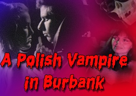 Polish Vampire poster featuring Mark Pirro, Lori Sutton, Marya Gant