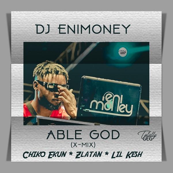 DJ Enimoney - Able God (X-Mix)