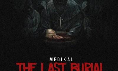 Medikal The Last Burial