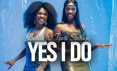 becca yes i do ft tiwa savage